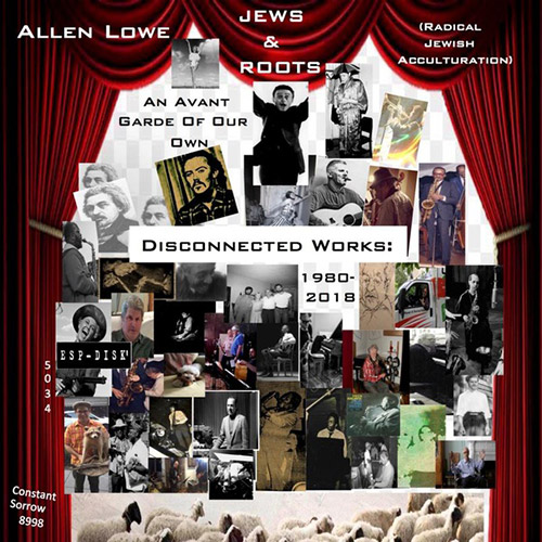 Lowe, Allen: An Avant Garde of Our Own: Disconnected Works 1980-2018 [8 CD BOX SET] (ESP)