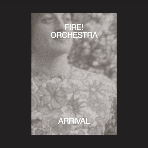 Fire! Orchestra: Arrival [VINYL 2 LPs + CD] (Rune Grammofon)