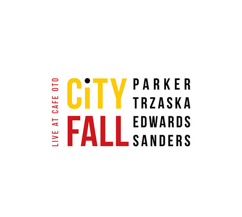 Parker / Trzaska / Edwards / Sanders: City Fall [2 CDs] (Listen! Foundation (Fundacja Sluchaj!))