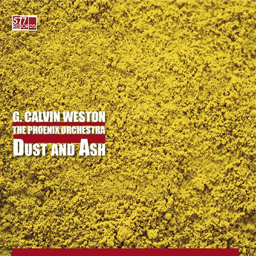Weston, G. Calvin: The Phoenix Orchestra - Dust and Ash [VINYL] (577)