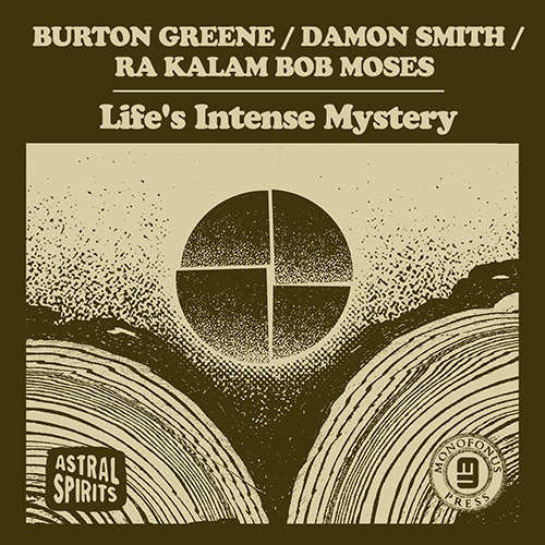 Greene / Smith / Moses: Life's Intense Mystery (Astral Spirits)