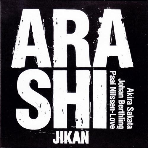 Arashi (Akira Sakata / Johan Berthling / Paal Nilseen-Love): Jikan (PNL)