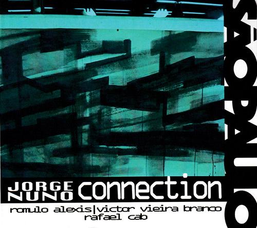 Nuno, Jorge Connection: Sao Paulo Connection (Creative Sources)