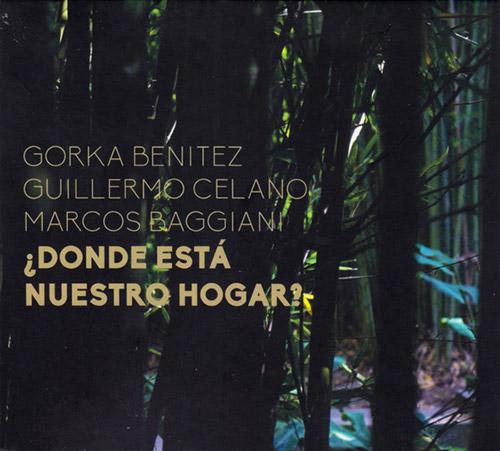 BBC Trio (Gorka Benitez / Guillermo Celano / Marcos Baggiani): Donde Esta Nuestro Hogar? (Creative Sources)