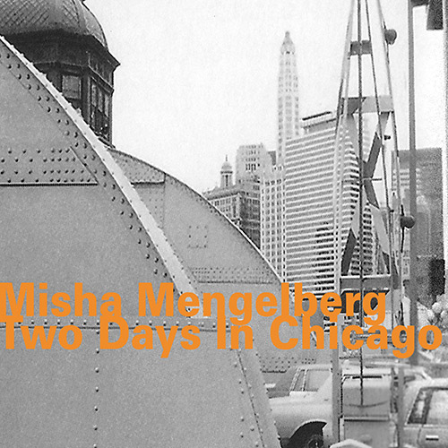 Mengelberg, Misha: Two Days In Chicago [2 CDs] (Hatology)