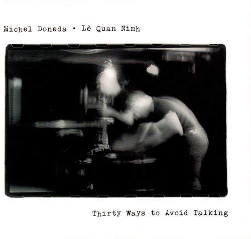 Doneda, Michel / Le Quan Ninh: Thirty Ways To Avoid Talking (Relative Pitch)