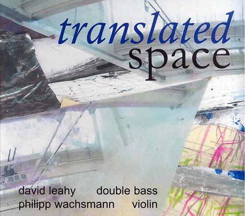 Leahy, David / Philipp Wachsmann: Translated Space (FMR)