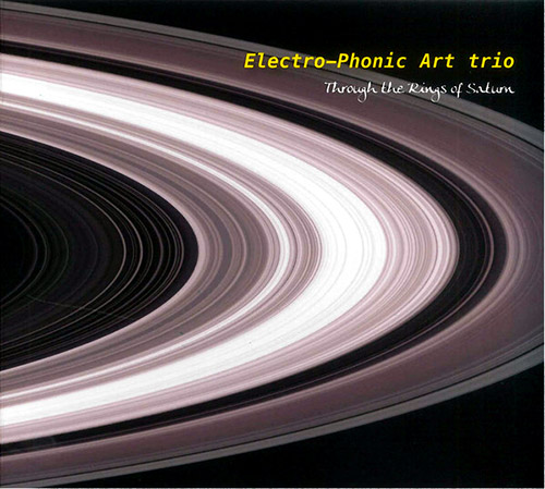 Electro-Phonic Art Trio (Casserley / Wachsmann / Taylor): Through The Rings Of Saturn (FMR)
