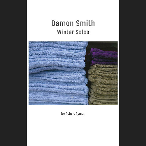 Smith, Damon : Winter Solos for Robert Ryman [CASSETTE] (Balance Point Acoustics)