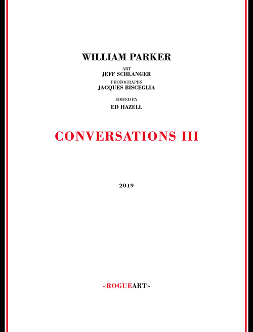 Parker, William : Conversations III [BOOK] (RogueArt)
