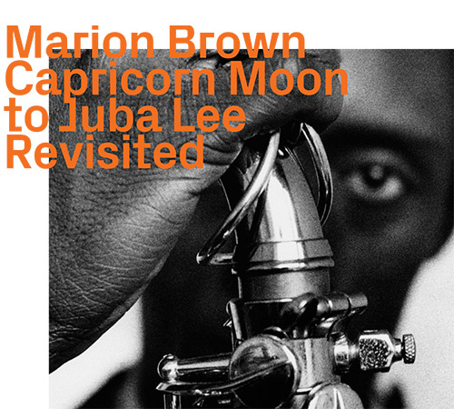 Brown, Marion: Capricorn Moon To Juba Lee (remastered) (ezz-thetics by Hat Hut Records Ltd)