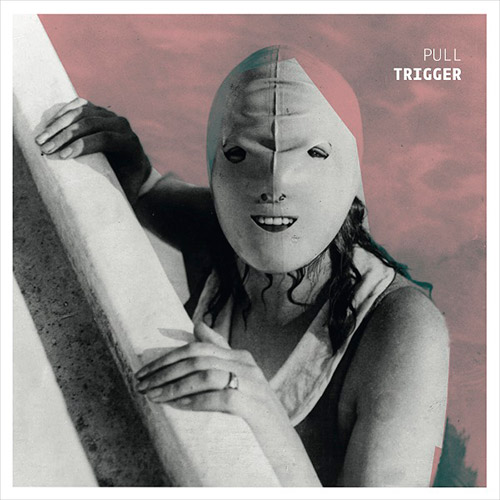 Trigger (Greene / Hanes / Edgcomb): Pull (Shhpuma)