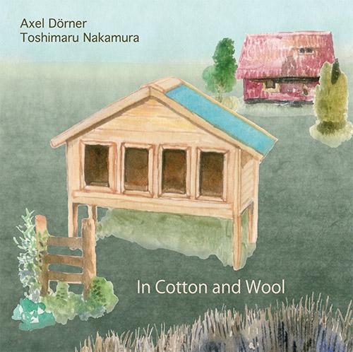 Dorner, Axel / Toshimaru Nakamura: In Cotton and Wool (Ftarri)