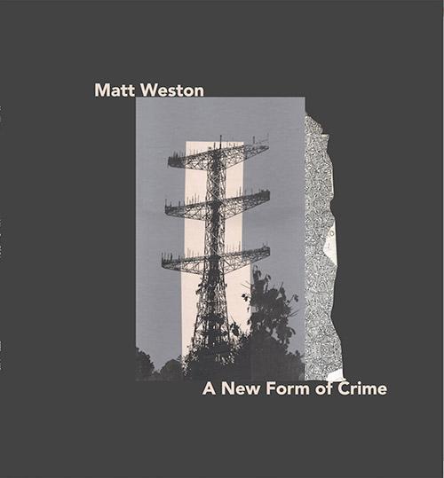 Weston, Matt: A New Form Of Crime [VINYL] (7272music)