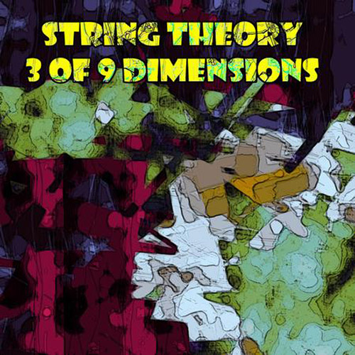 String Theory: 3 of 9 Dimensions (Evil Clown)