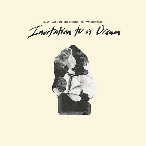 Alcorn, Susan / Joe McPhee / Ken Vandermark: Invitation To A Dream [VINYL] (Astral Spirits)