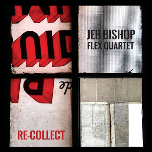 Bishop, Jeb Flex Quartet: Re-Collect (Not Two)