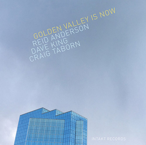 Anderson, Reid / Dave King / Craig Taborn: Golden Valley is Now (Intakt)