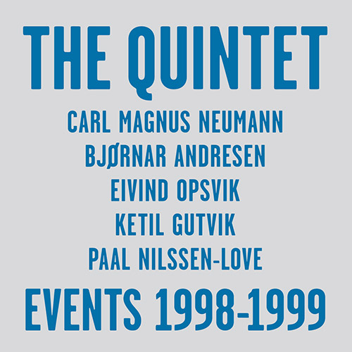 Quintet, The (Neumann / Andresen / Opsvik / Gutvik / Nilssen-Love): Events 1998-1999 [5 CDs] (PNL)