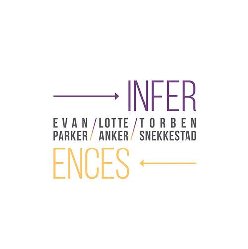 Parker, Evan / Lotte Anker / Torben Snekkestad: Inference (Listen! Foundation (Fundacja Sluchaj!))