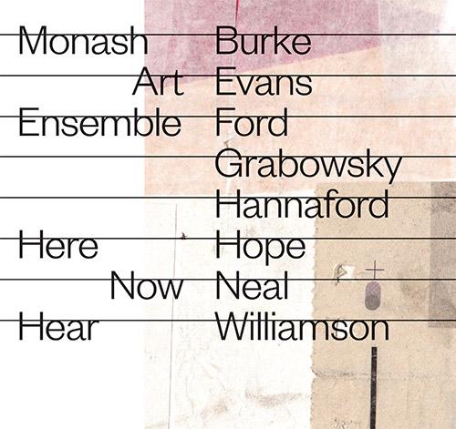 Monash Art Ensemble (Grabowsky / Neal / Ford / Hannaford Williamson / Evans / Hope): Here Now Hear [ (FMR)