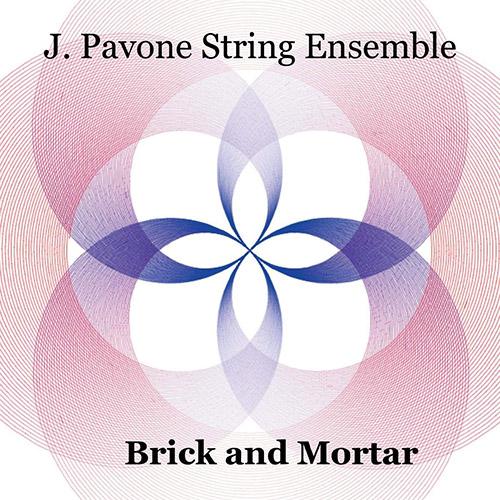 Pavone, Jessica String Ensemble: Brick and Mortar (Birdwatcher Records)