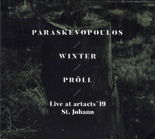 Paraskevopoulos, Villy / Uli Winter / Fredi Proll: Live at artacts `19 / St. Johann (Creative Sources)