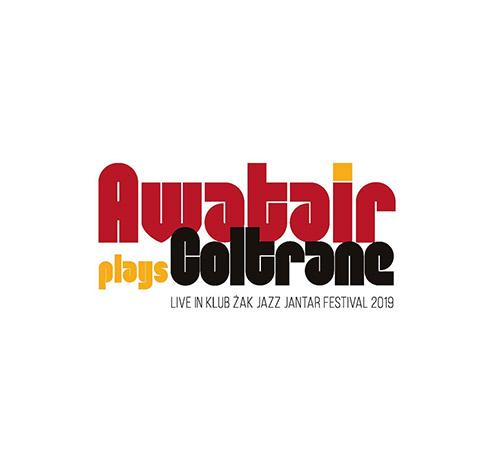 Awatair (Gos / Tokar / Gadecki): Awatair Plays Coltrane (Listen! Foundation (Fundacja Sluchaj!))