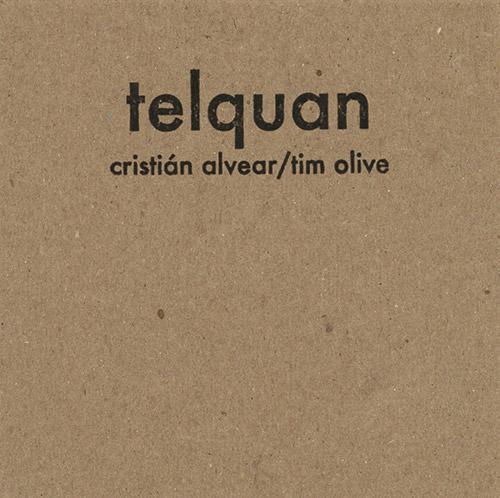 Alvear, Cristian / Tim Olive: Telquan (845 Audio)