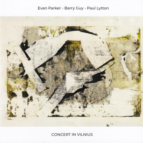 Parker, Evan / Barry Guy / Paul Lytton: Concert In Vilnius (NoBusiness)