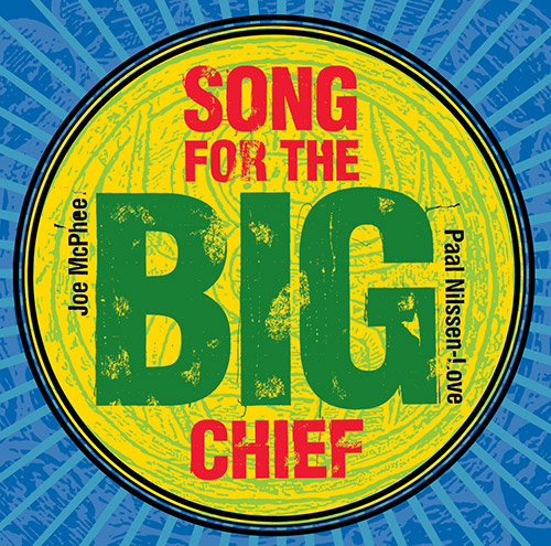 McPhee, Joe / Paal Nilssen Love: Song for the Big Chief (PNL)