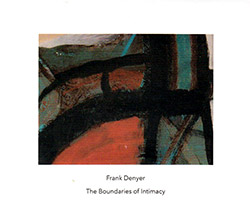 Denyer, Frank: The Boundaries of Intimacy (Another Timbre)