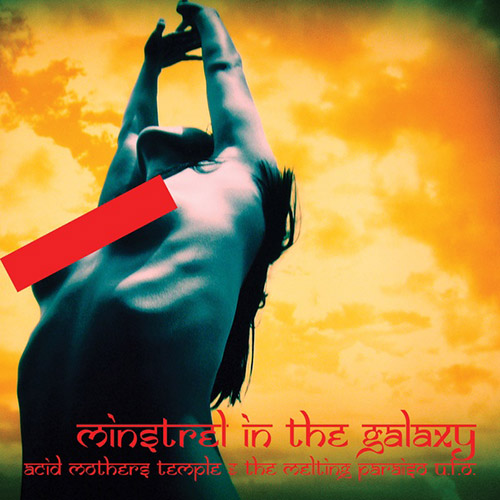 Acid Mothers Temple & The Melting Paraiso U.F.O.: Minstrel In The Galaxy [VINYL + DOWNLOAD] (RIOT SEASON)