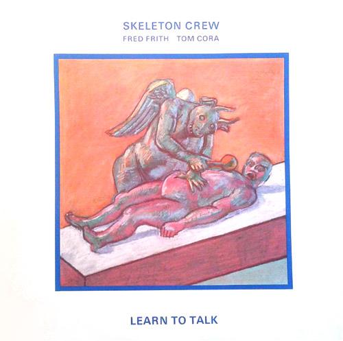 Skeleton Crew (Frith / Cora): Learn to Talk [VINYL] (ReR Vinyl)