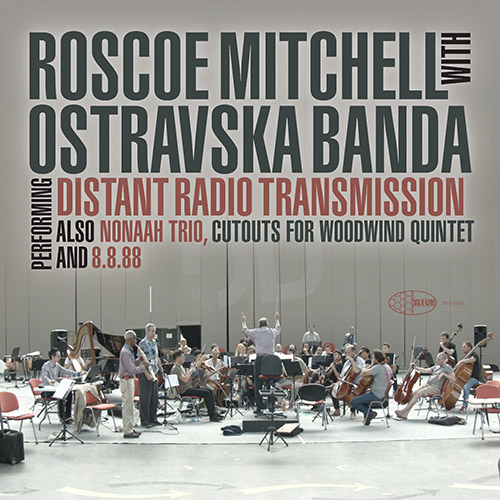 Mitchell, Roscoe / Ostravaska Banda: Distant Radio Transmission [VINYL] (Wide Hive)