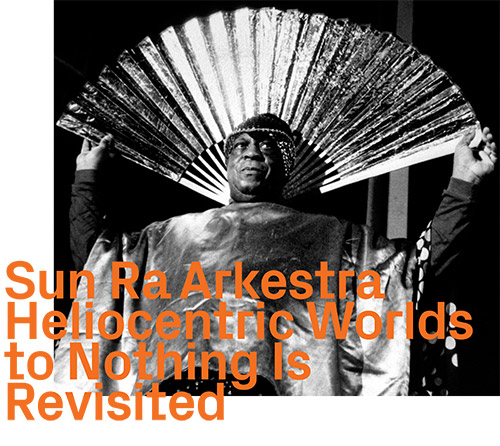 Sun Ra Arkestra: Heliocentric Worlds 1 and 2 (ezz-thetics by Hat Hut Records Ltd)