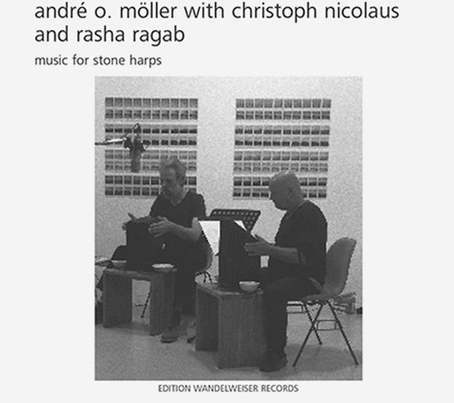 Moller, Andre O. / Christoph Nicolaus / Rasha Ragab: Music For Stone Harps [2CDs] (Edition Wandelweiser Records)