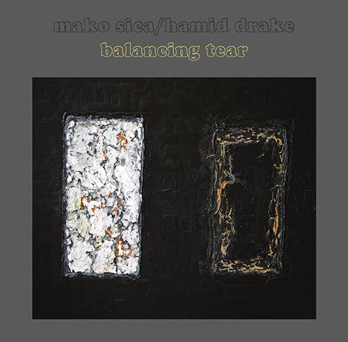 Sica, Mako / Hamid Drake: Balancing Tear  [VINYL] (Astral Spirits)