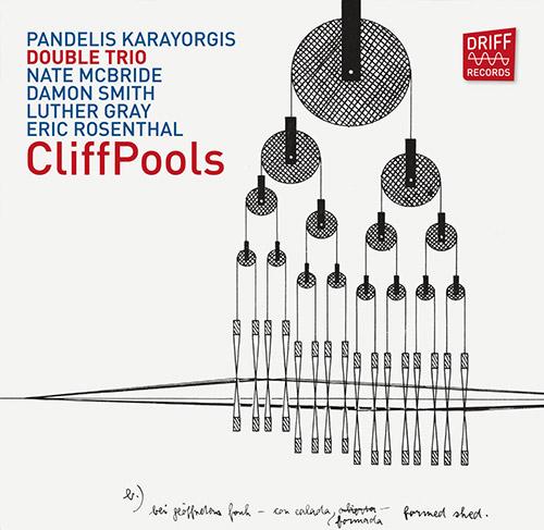 Karayorgis / McBride / Smith / Gray / Rosenthal: CliffPools (Driff Records)