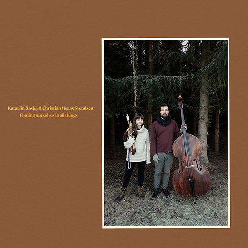 Raska, Katariin / Christian Meaas Svendsen: Finding Ourselves In All Things (Nakama Records)