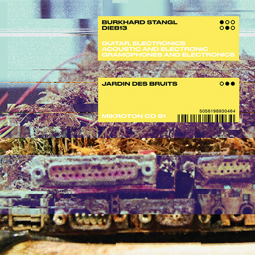 Stangl, Burkhard / Dieb13: Jardin Des Bruits (Mikroton Recordings)