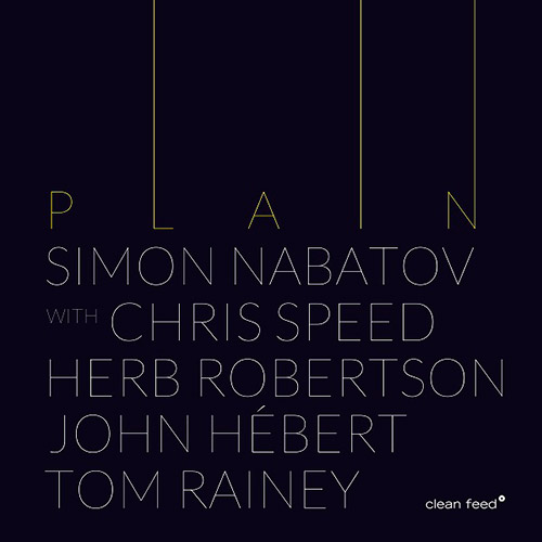 Nabatov, Simon Quintet (w/ Speed / Robertson / Hebert / Rainey): Plain (Clean Feed)