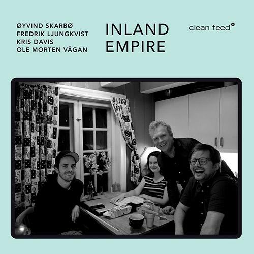 Skarbo, Oyvind / Fredrik Ljungkvist / Kris Davis / Ole Morten Vagan: Inland Empire (Clean Feed)