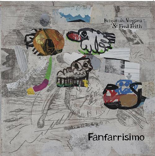Vergara, Benjamin / Fred Frith: Fanfarrisimo [VINYL] (Tour de Bras)