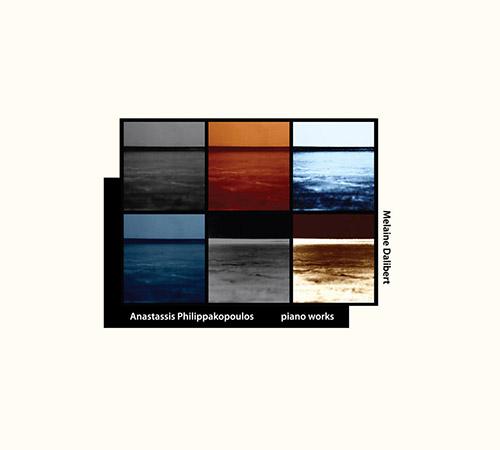Dalibert, Melaine: Anastassis Philippakopoulos: Piano Works (elsewhere)