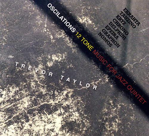 Taylor, Trevor: Oscillations 12 Tone Music For Jazz Quintet (FMR)