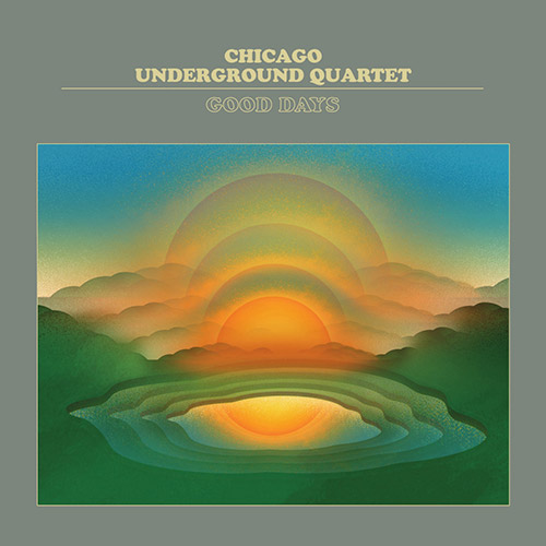 Chicago Underground Quartet: Good Days (Astral Spirits)