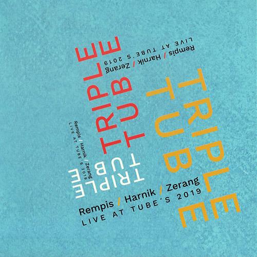 Rempis, Dave / Elisabeth Harnik / Michael Zerang: Triple Tube (Not Two)