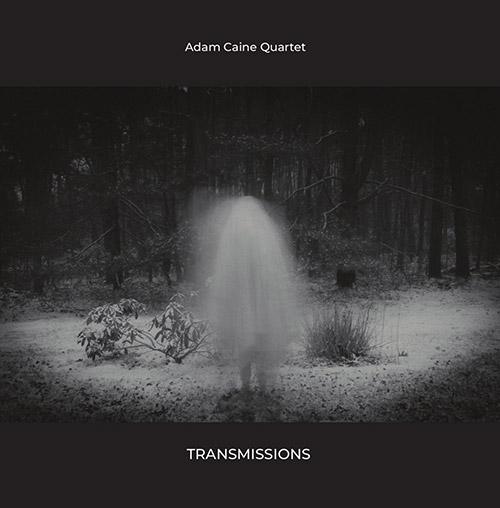 Caine, Adam Quartet, feat Adam Lane / Bob Lanzetti / Billy Mintz: Transmissions (NoBusiness)