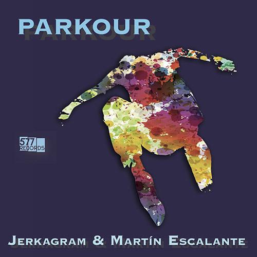 Jerkagram / Martin Escalante : Parkour (577)